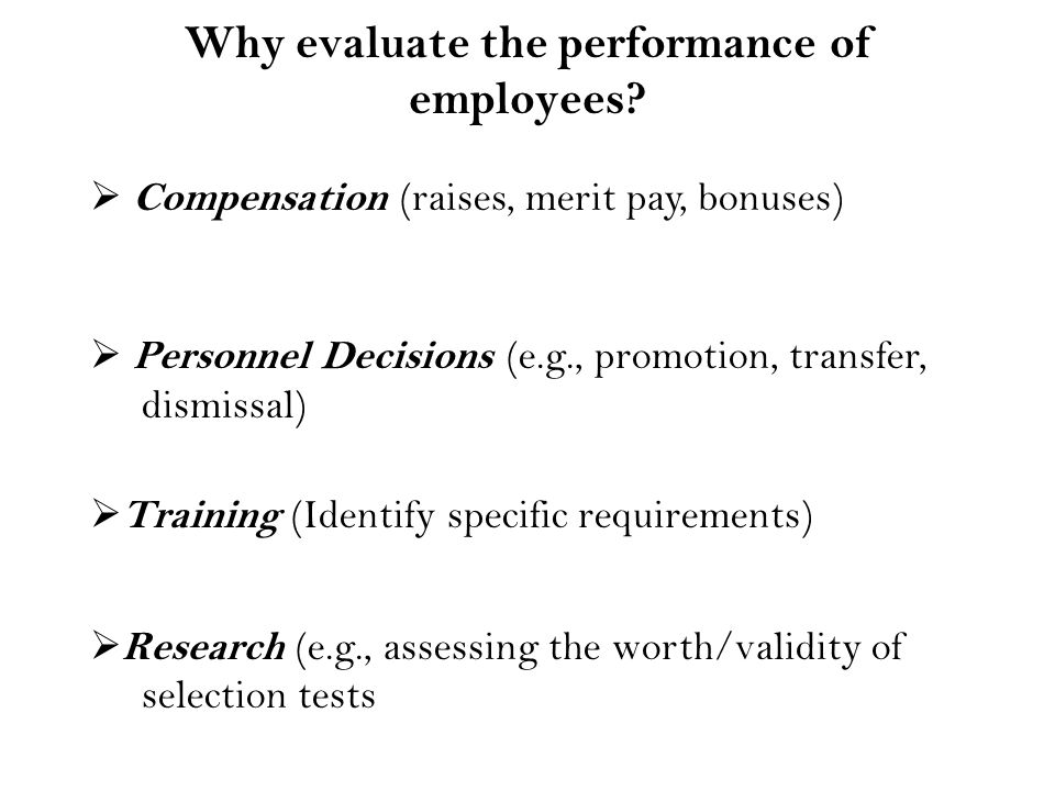 Why evaluate the performance of employees