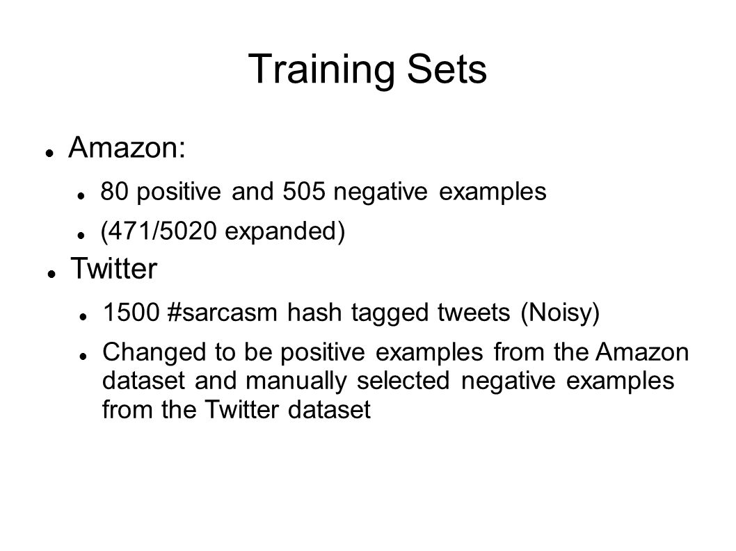 Training Sets Amazon: Twitter 80 positive and 505 negative examples