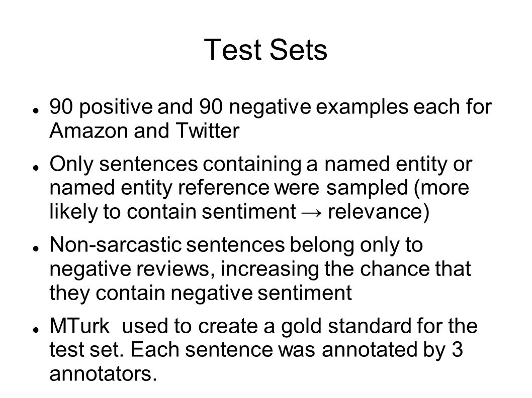 Test Sets 90 positive and 90 negative examples each for Amazon and Twitter.