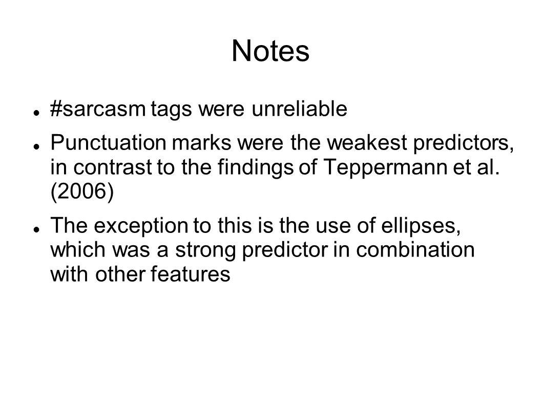 Notes #sarcasm tags were unreliable