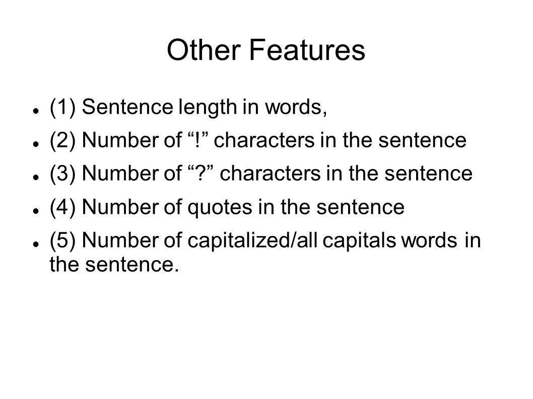 Other Features (1) Sentence length in words,