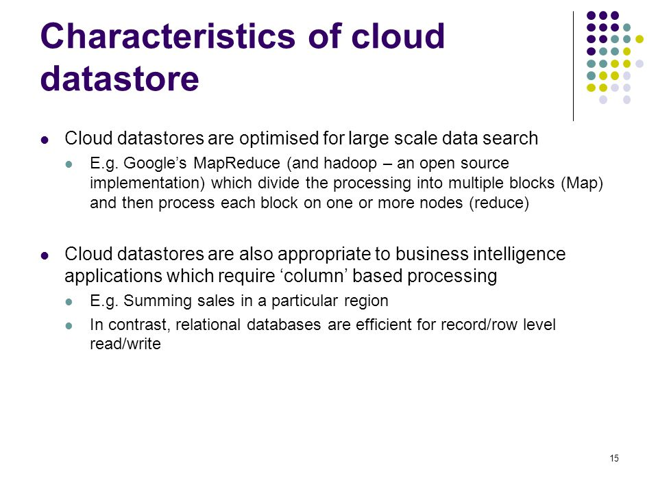 Characteristics of cloud datastore