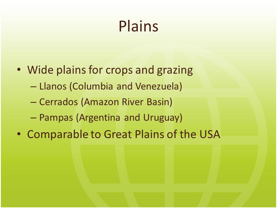 Plains Wide plains for crops and grazing
