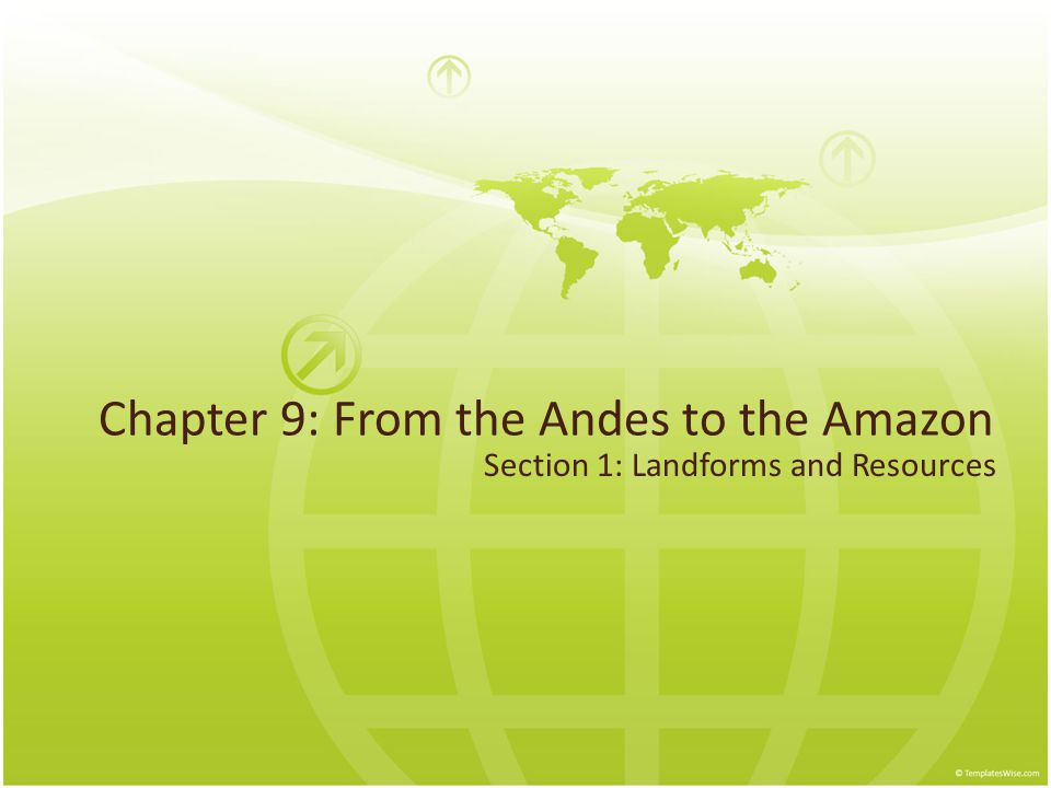 Chapter 9: From the Andes to the Amazon