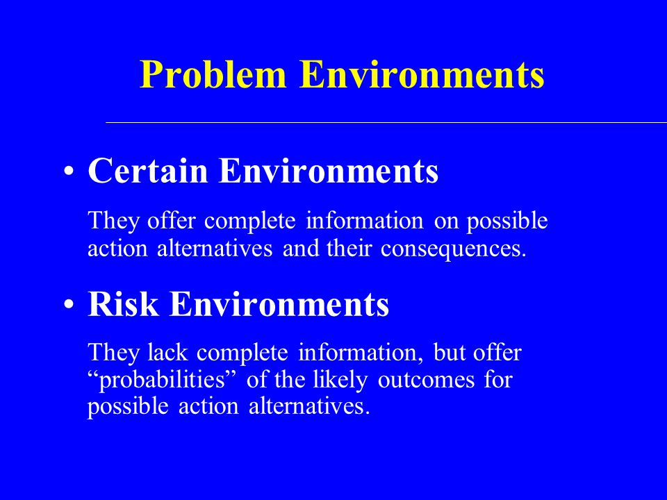 Problem Environments Certain Environments Risk Environments