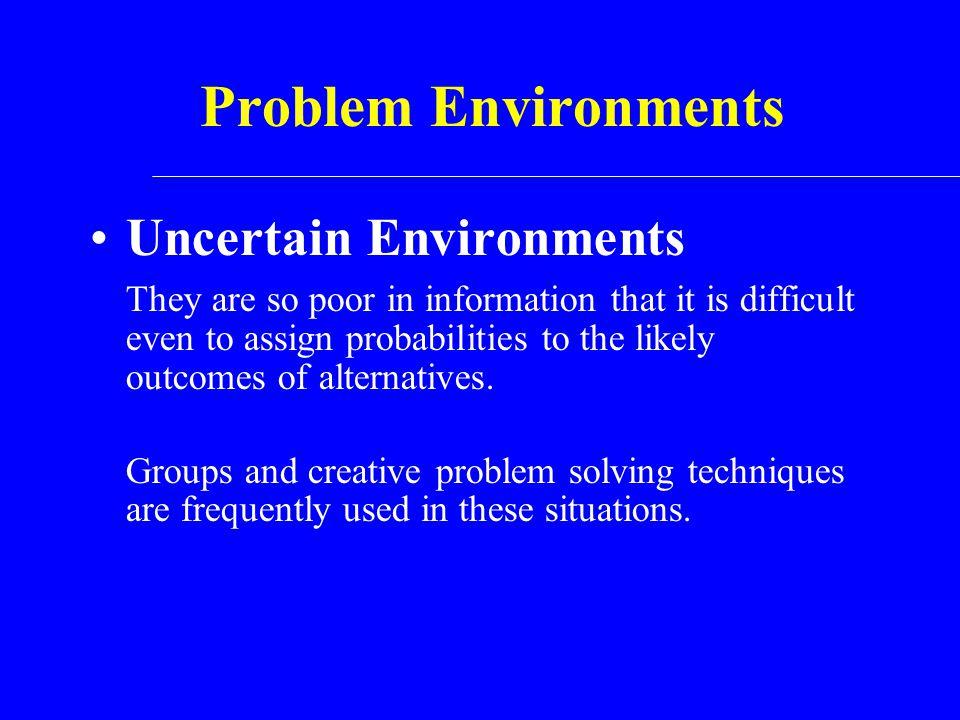 Problem Environments Uncertain Environments