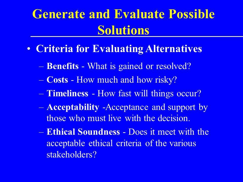 Generate and Evaluate Possible Solutions