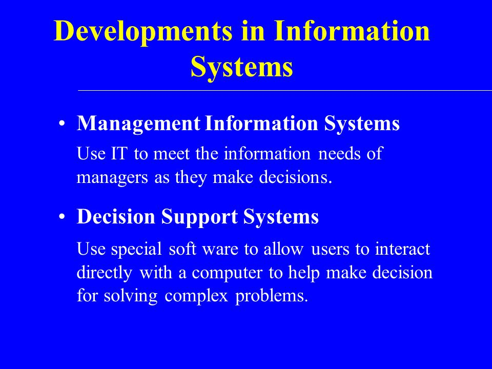 Developments in Information Systems