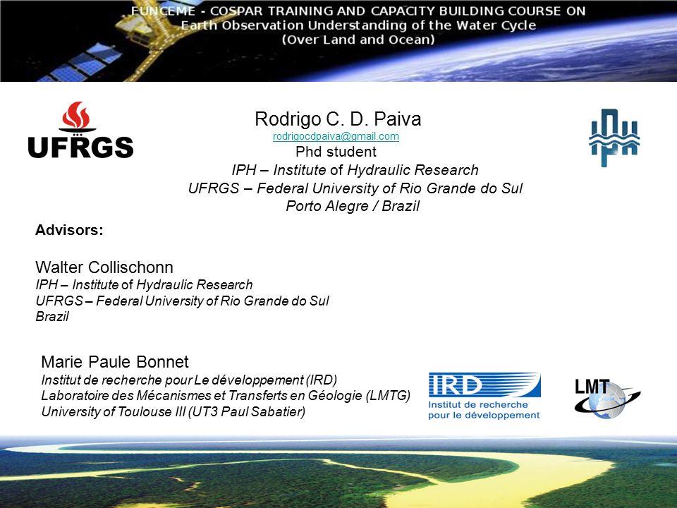 Rodrigo C. D. Paiva Walter Collischonn Marie Paule Bonnet Phd student
