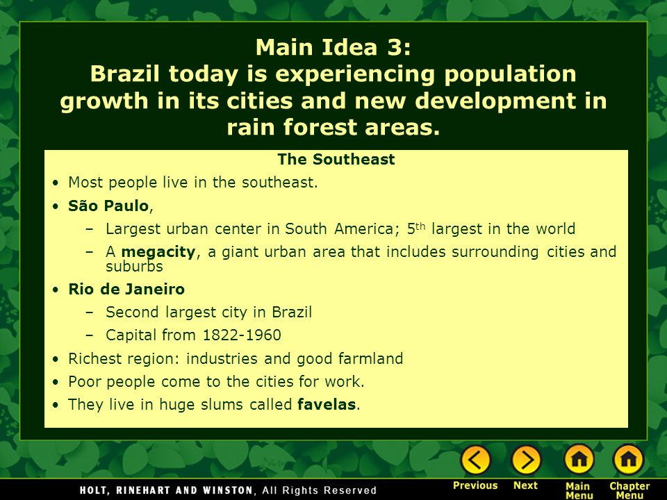 Main Idea 3: Brazil today is experiencing population growth in its cities and new development in rain forest areas.