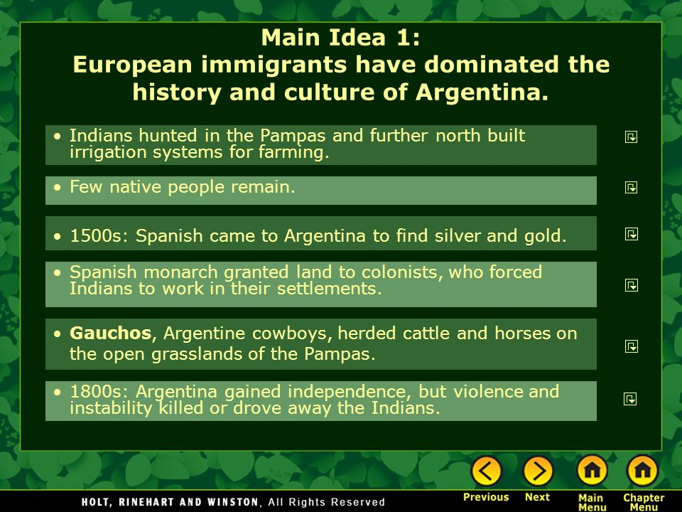 Main Idea 1: European immigrants have dominated the history and culture of Argentina.