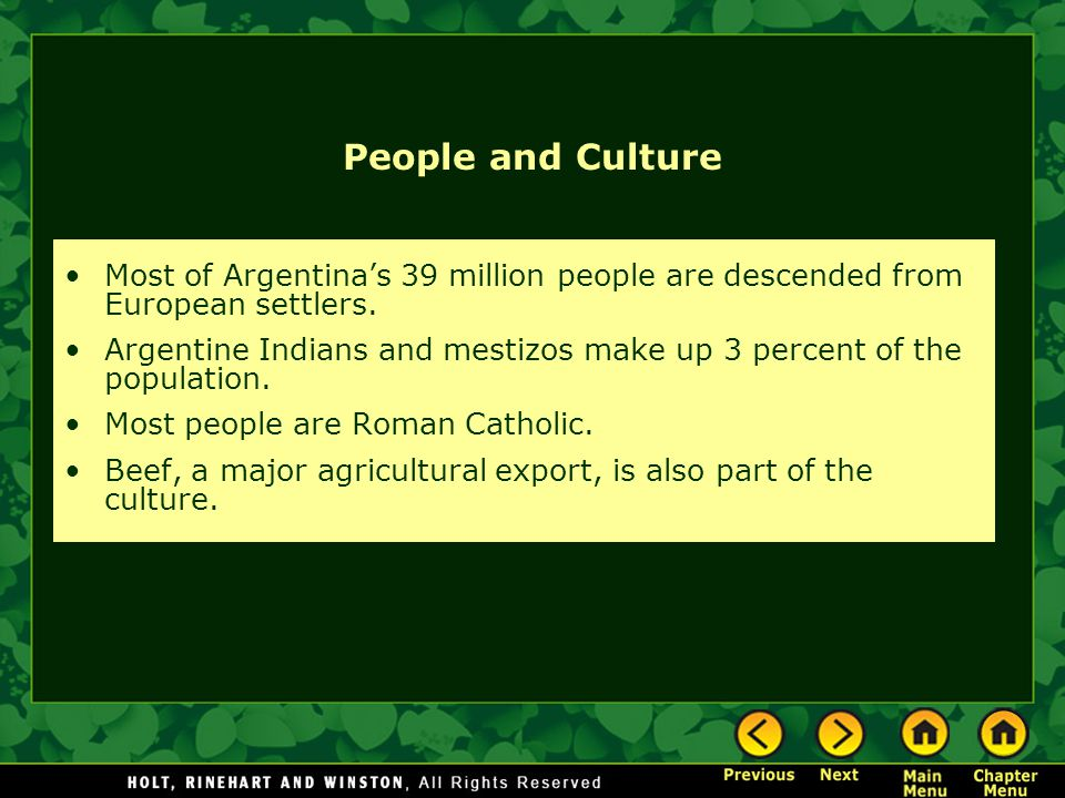 People and Culture Most of Argentina's 39 million people are descended from European settlers.