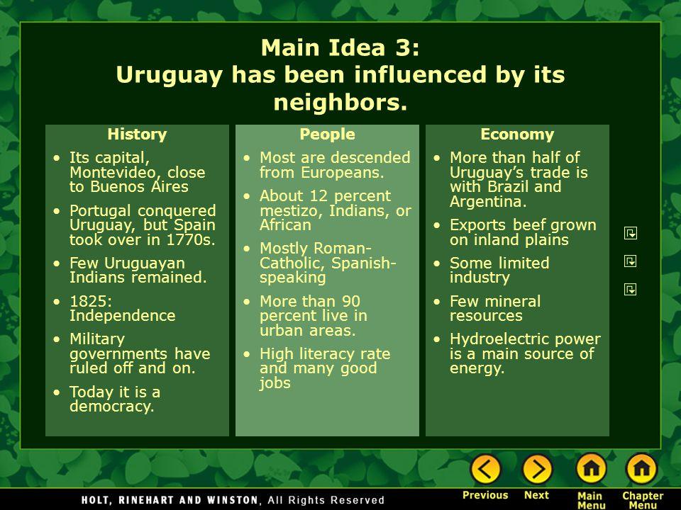 Main Idea 3: Uruguay has been influenced by its neighbors.