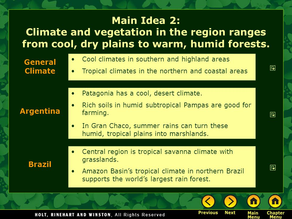 Main Idea 2: Climate and vegetation in the region ranges from cool, dry plains to warm, humid forests.