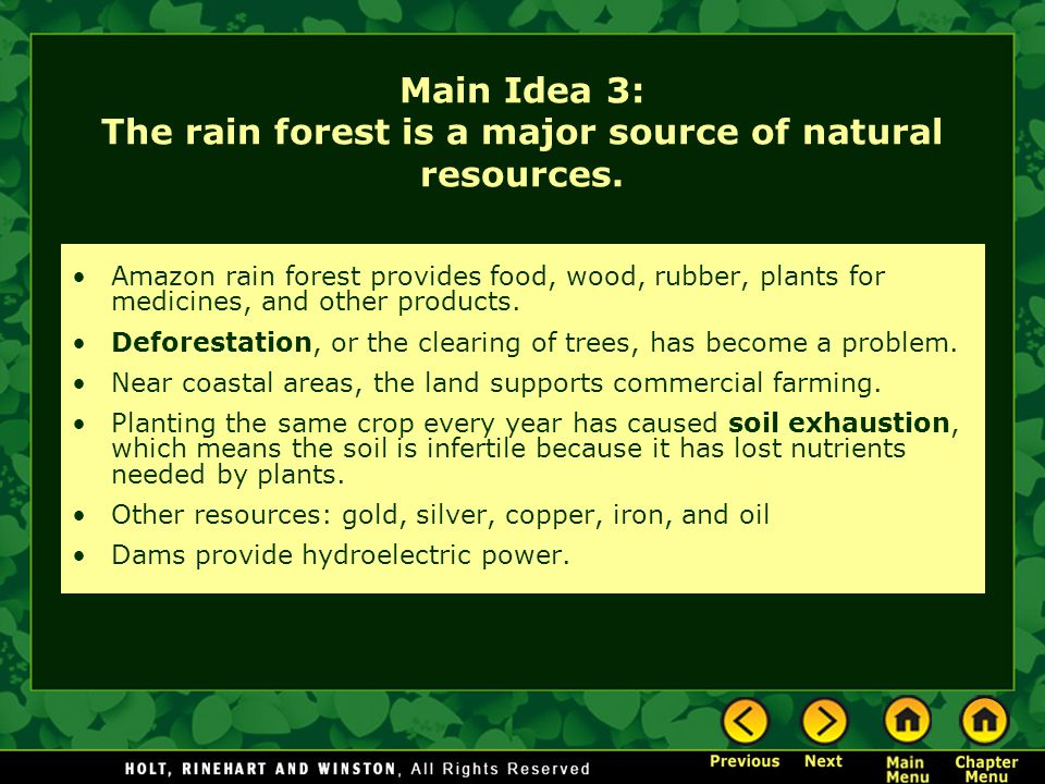 Main Idea 3: The rain forest is a major source of natural resources.
