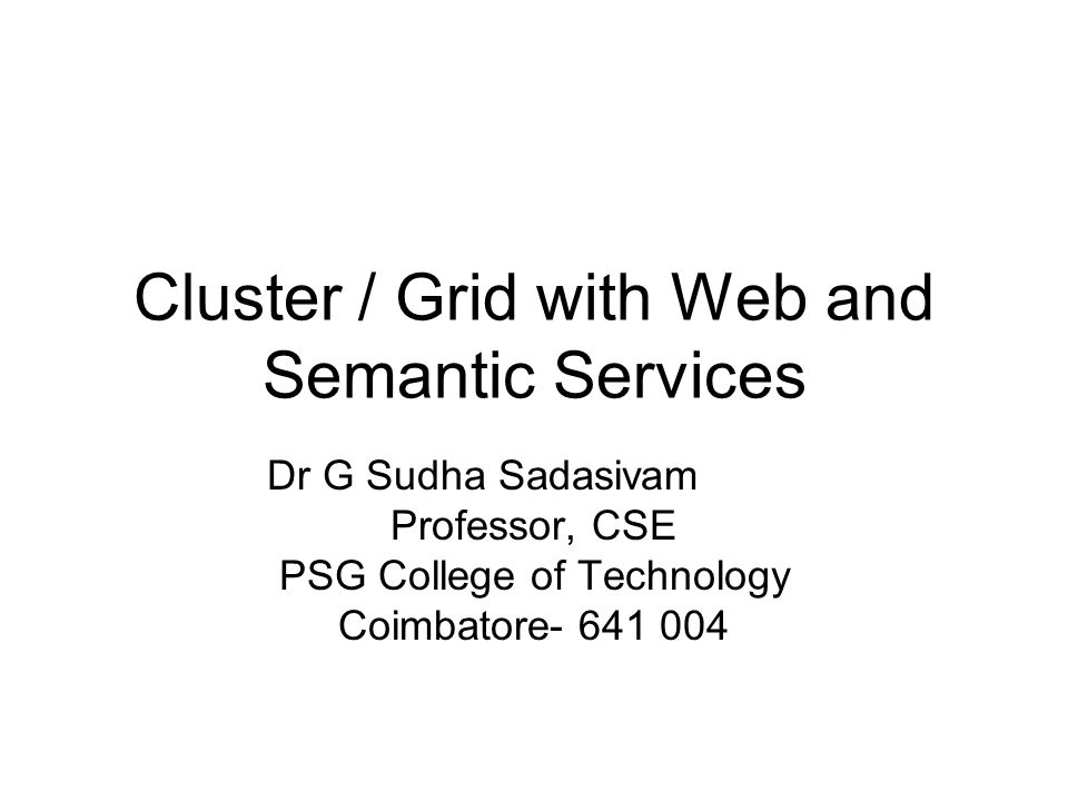 Cluster / Grid with Web and Semantic Services
