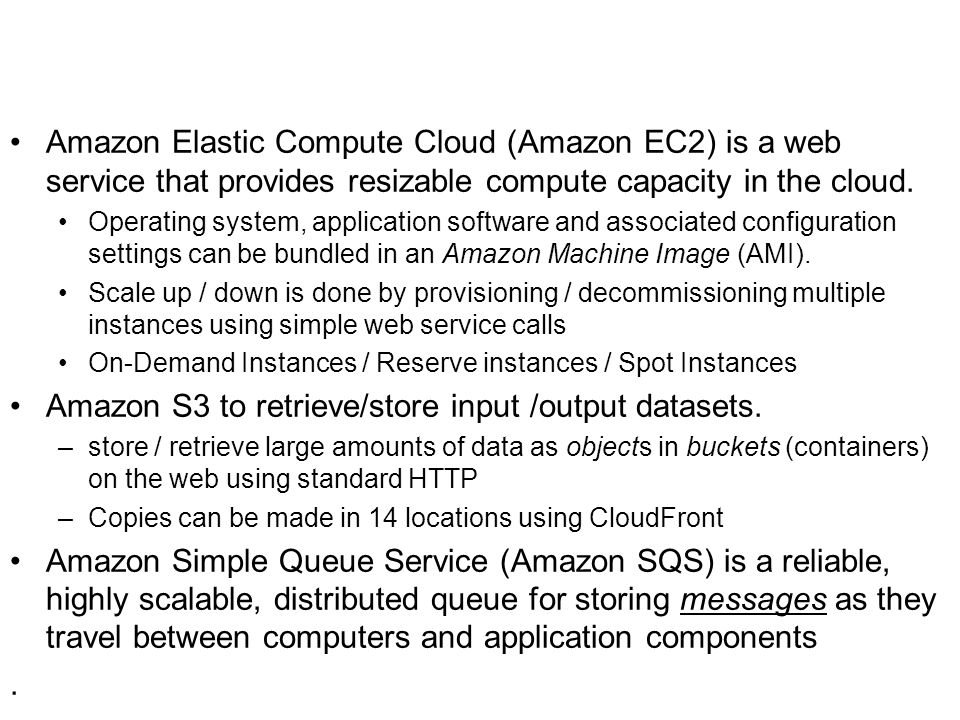 Amazon S3 to retrieve/store input /output datasets.