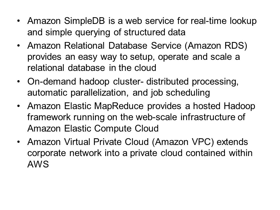 Amazon SimpleDB is a web service for real-time lookup and simple querying of structured data