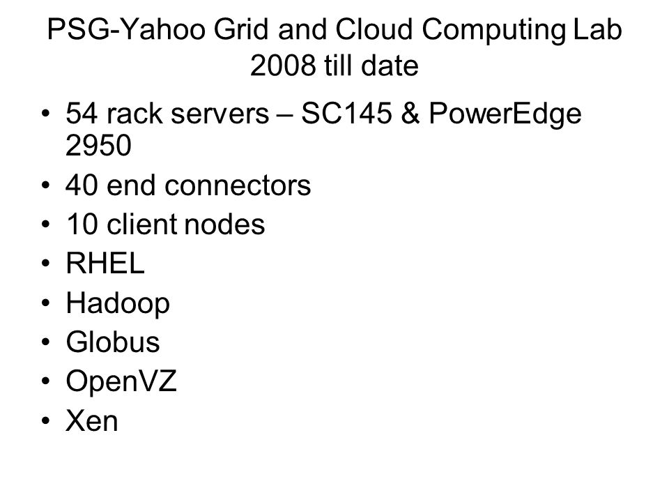 PSG-Yahoo Grid and Cloud Computing Lab 2008 till date
