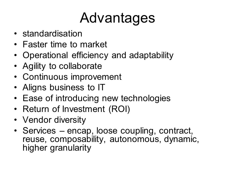 Advantages standardisation Faster time to market