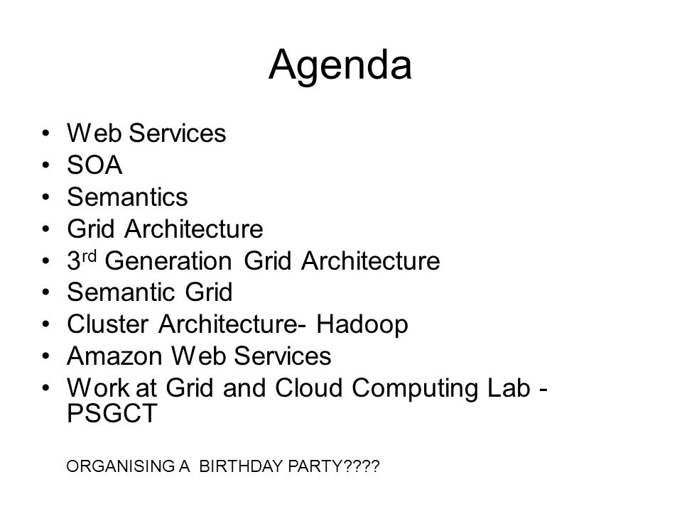 Agenda Web Services SOA Semantics Grid Architecture