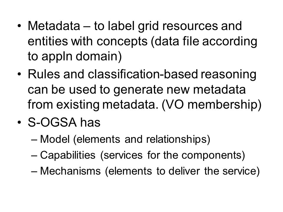 Metadata – to label grid resources and entities with concepts (data file according to appln domain)