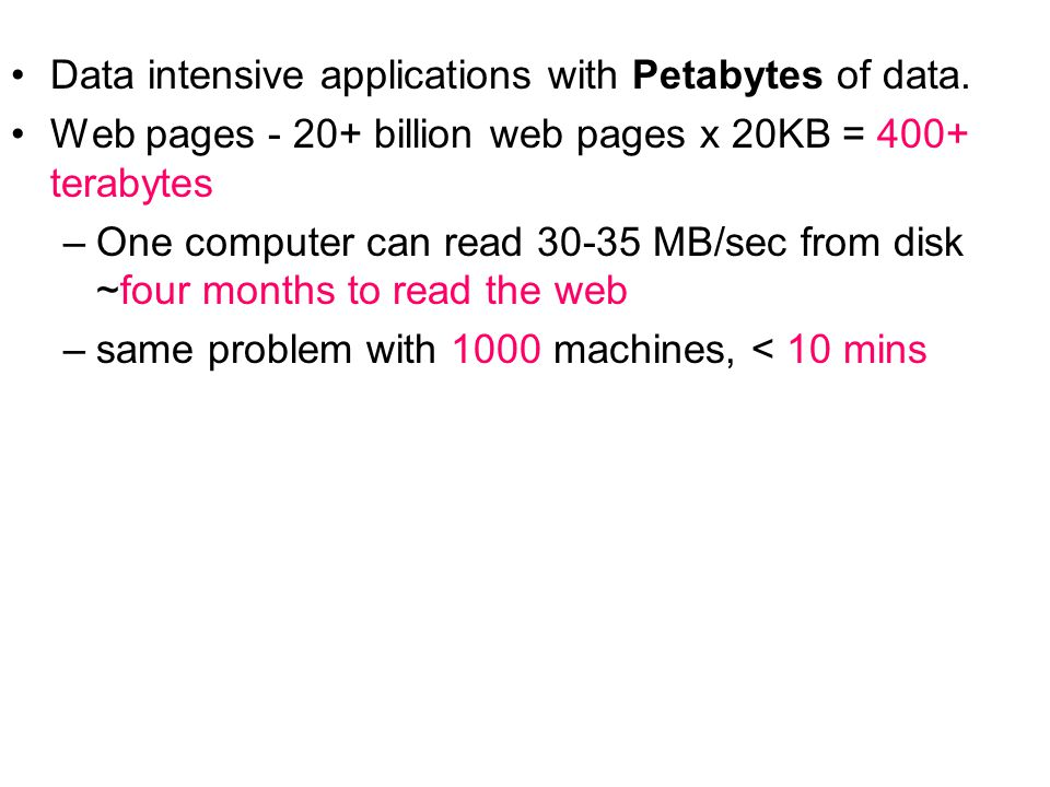 Data intensive applications with Petabytes of data.