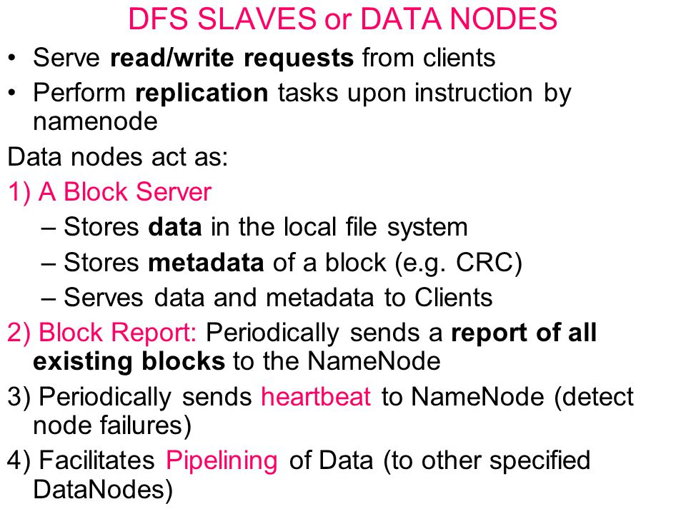 DFS SLAVES or DATA NODES