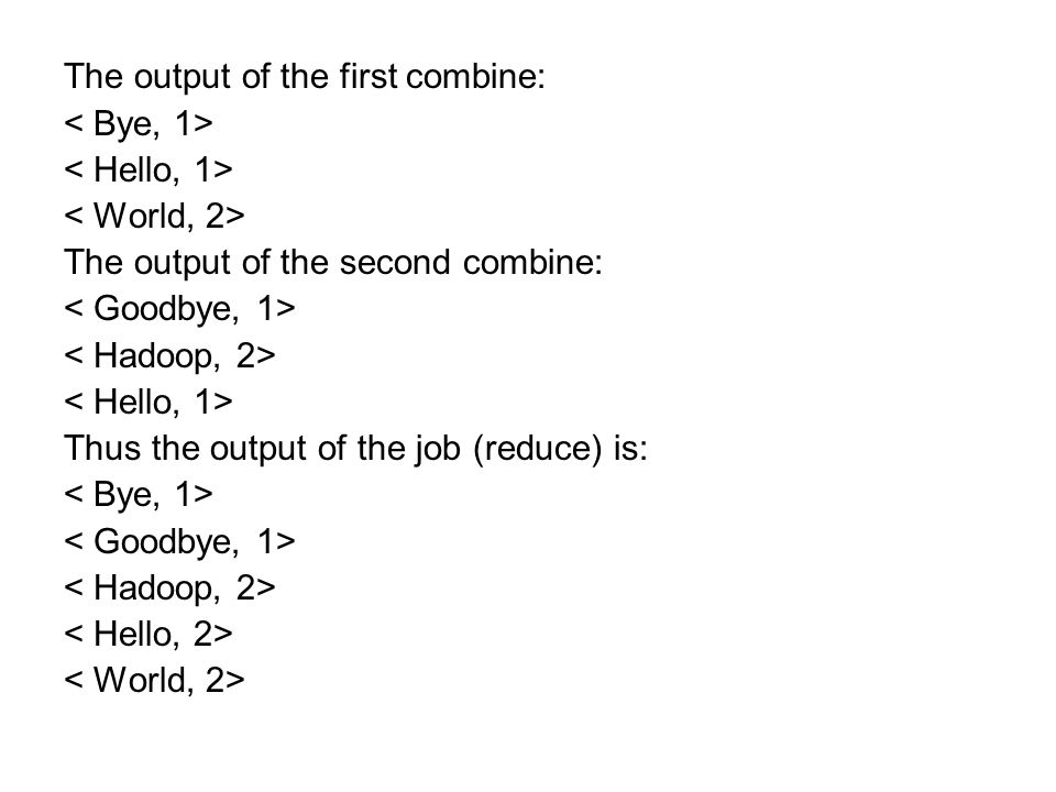 The output of the first combine:
