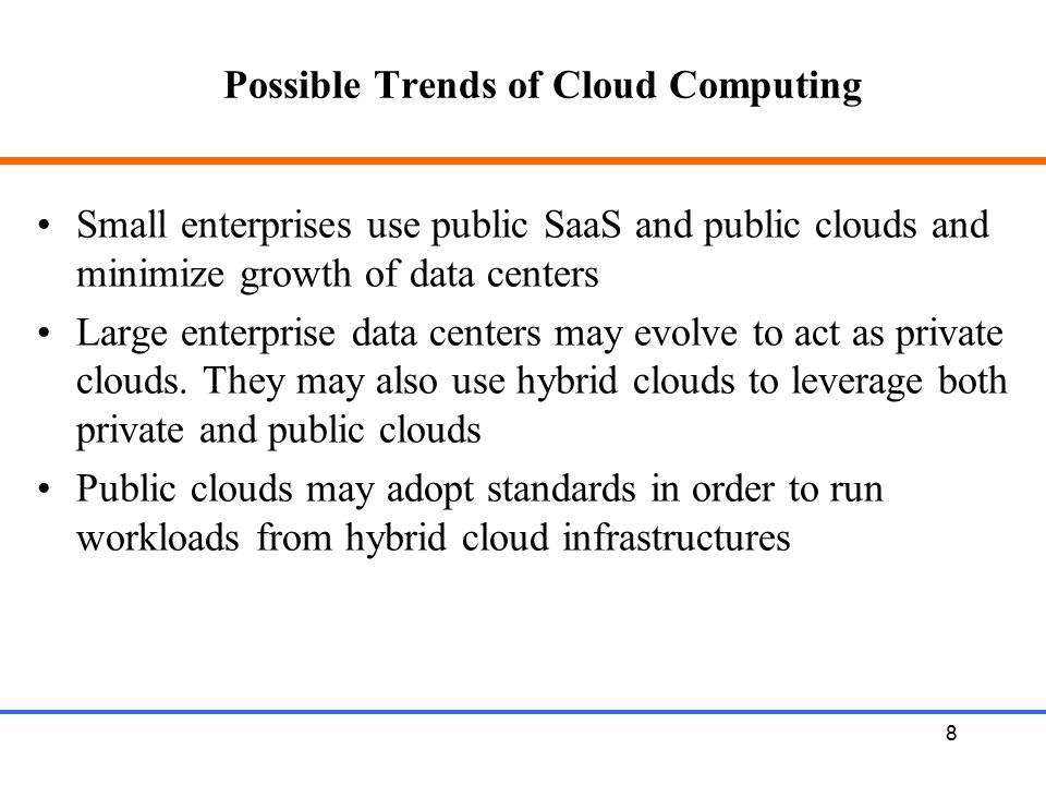 Possible Trends of Cloud Computing