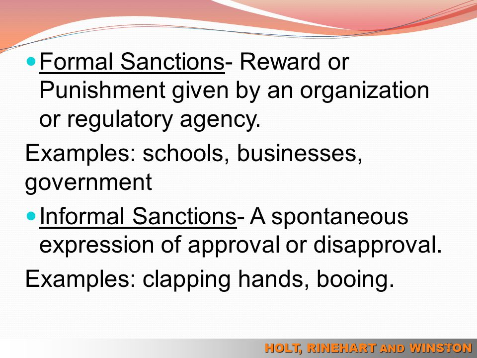 Formal Sanctions- Reward or Punishment given by an organization or regulatory agency.