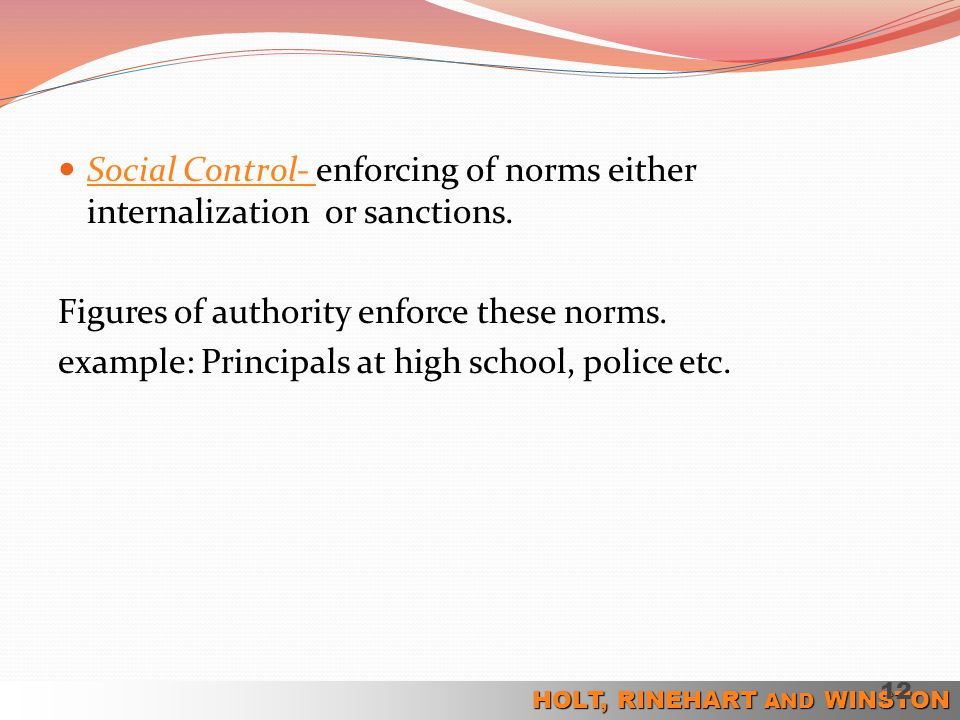 Social Control- enforcing of norms either internalization or sanctions.