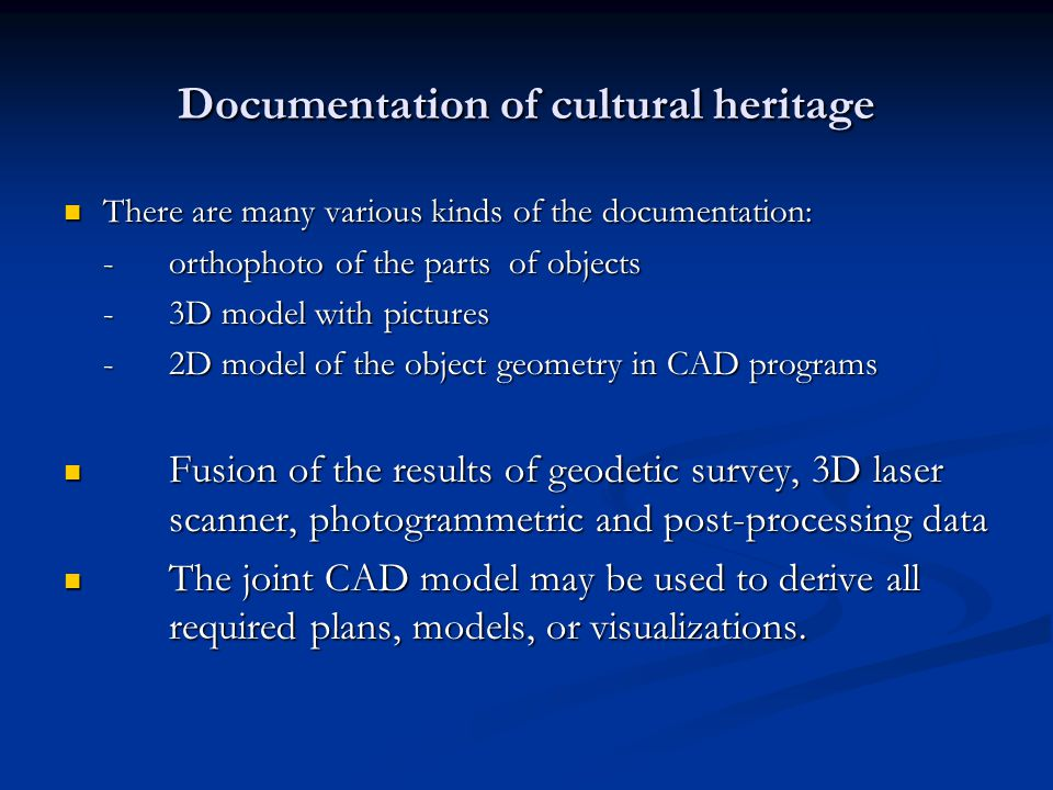 Documentation of cultural heritage