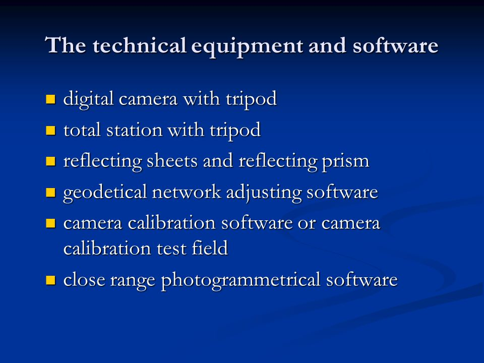 The technical equipment and software
