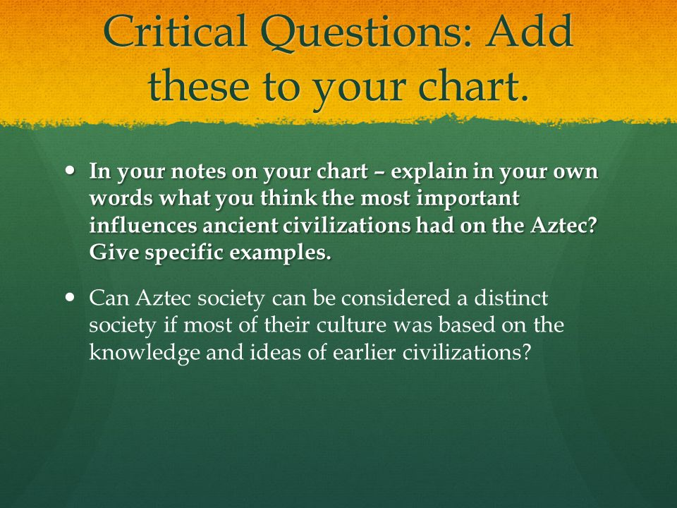 Critical Questions: Add these to your chart.