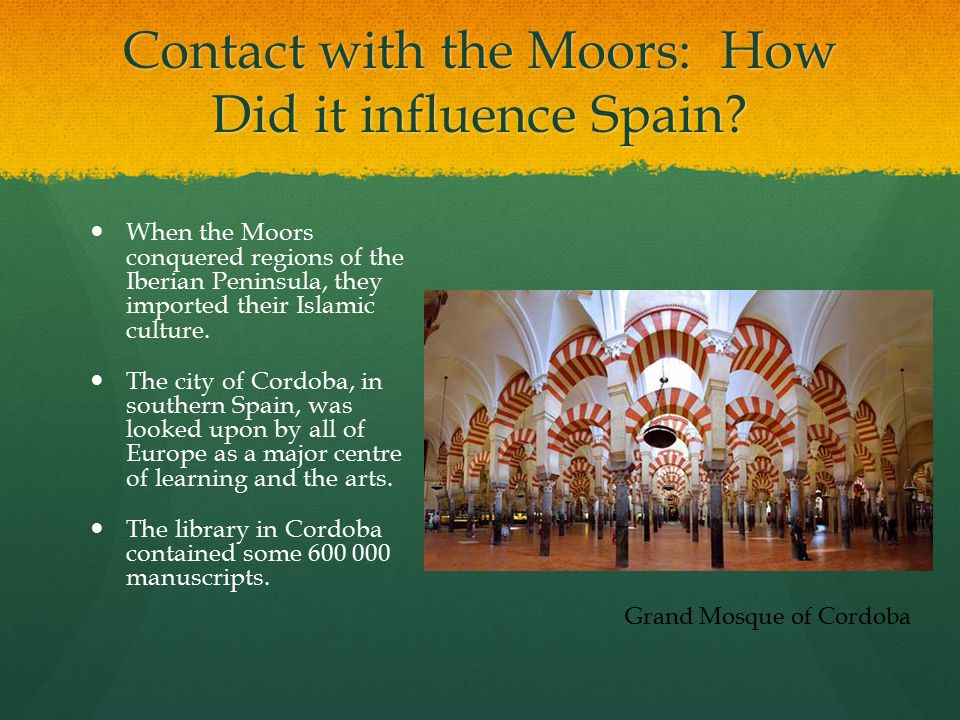 Contact with the Moors: How Did it influence Spain