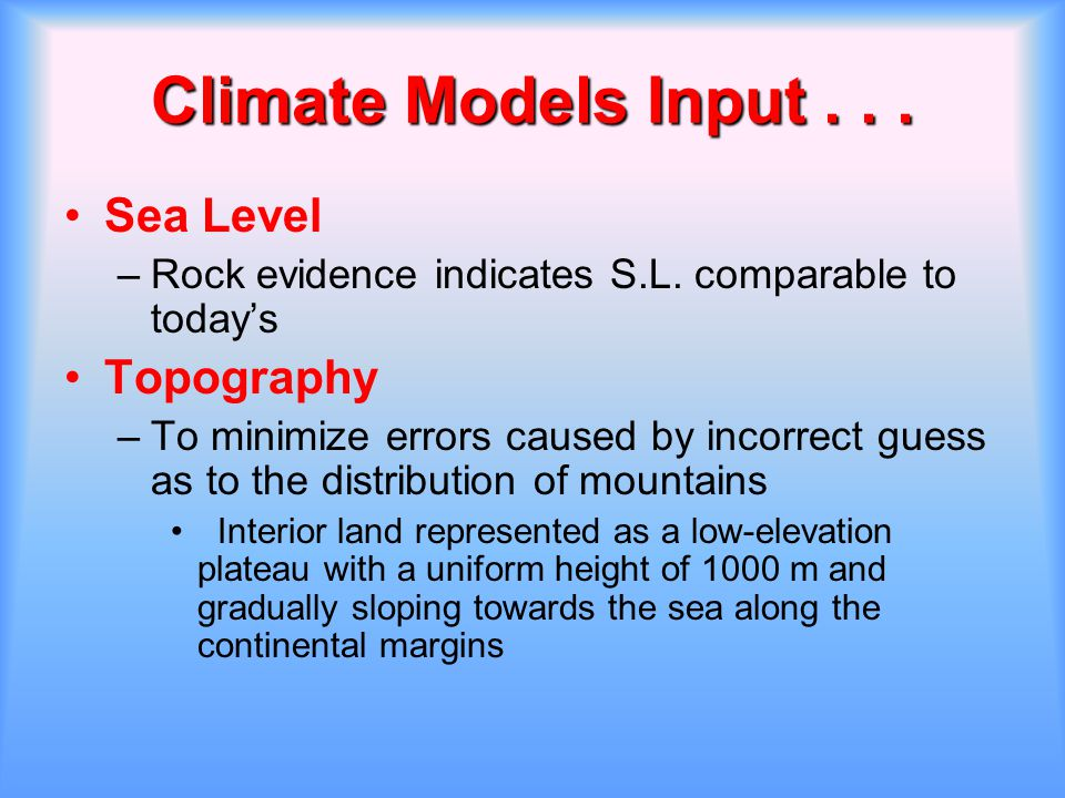Climate Models Input . . . Sea Level Topography