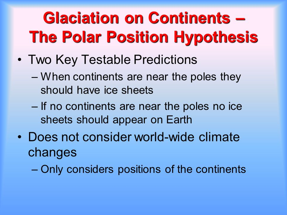 Glaciation on Continents – The Polar Position Hypothesis