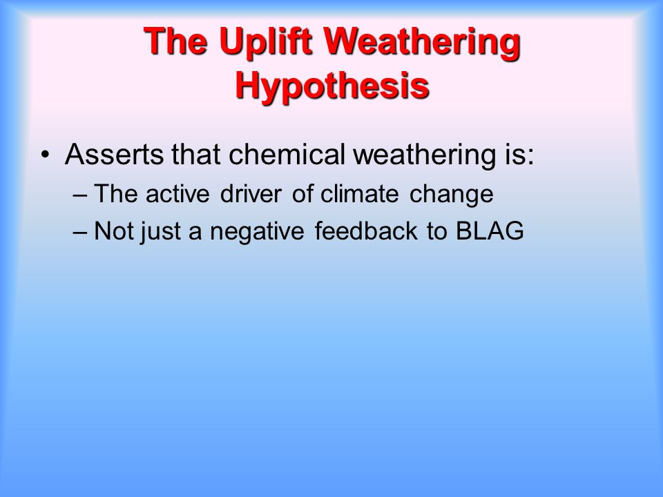 The Uplift Weathering Hypothesis