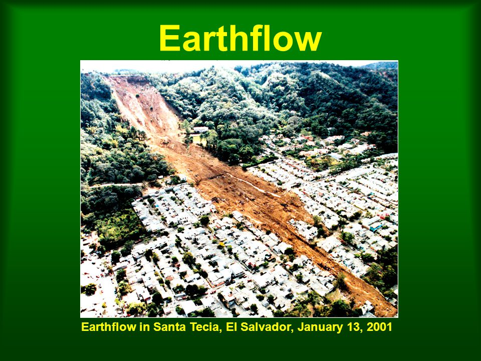 Earthflow Earthflow in Santa Tecia, El Salvador, January 13, 2001