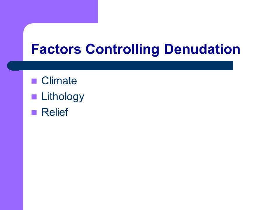 Factors Controlling Denudation