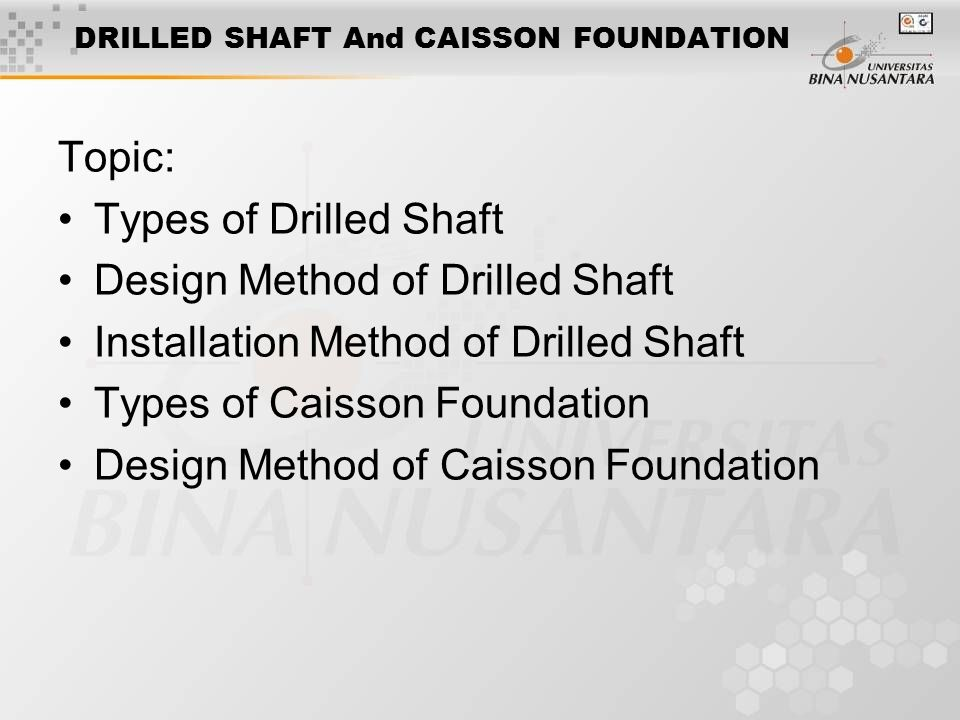 DRILLED SHAFT And CAISSON FOUNDATION