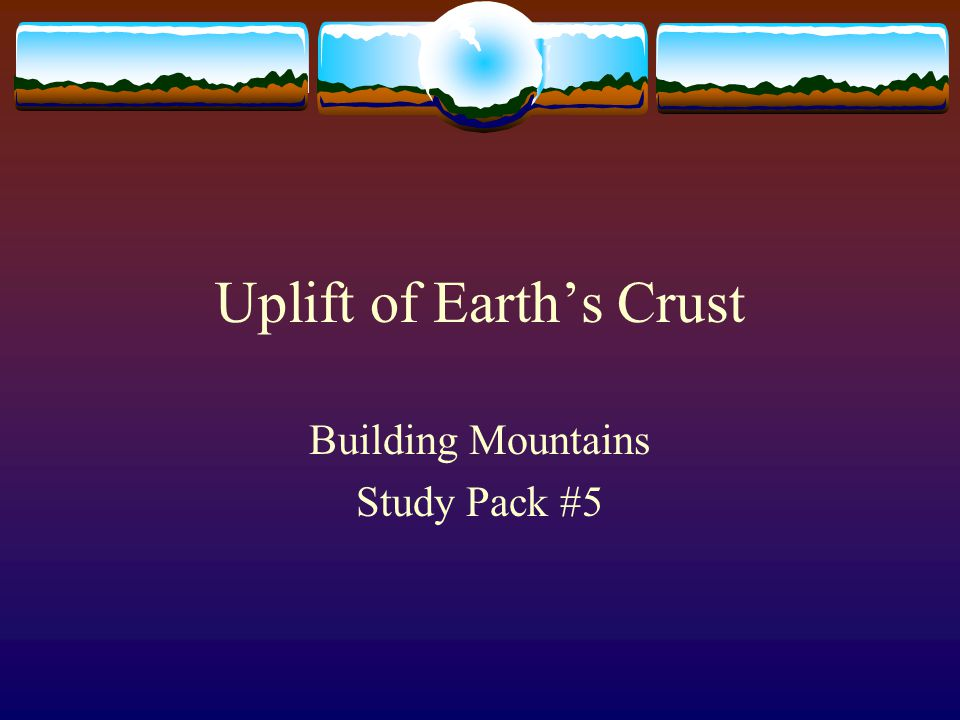 Uplift of Earth's Crust