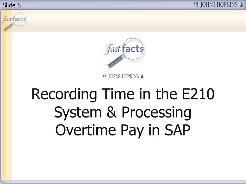 Recording Time in the E210 System & Processing Overtime Pay in SAP