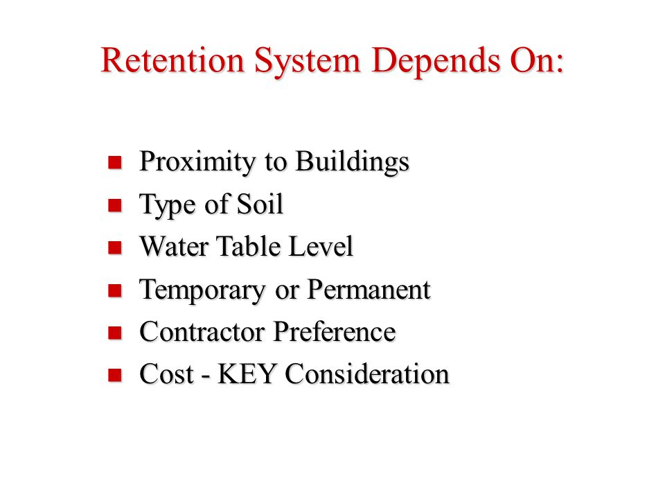 Retention System Depends On: