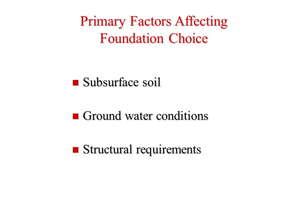 Primary Factors Affecting Foundation Choice