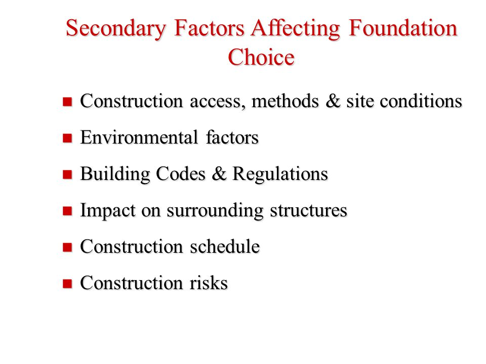 Secondary Factors Affecting Foundation Choice