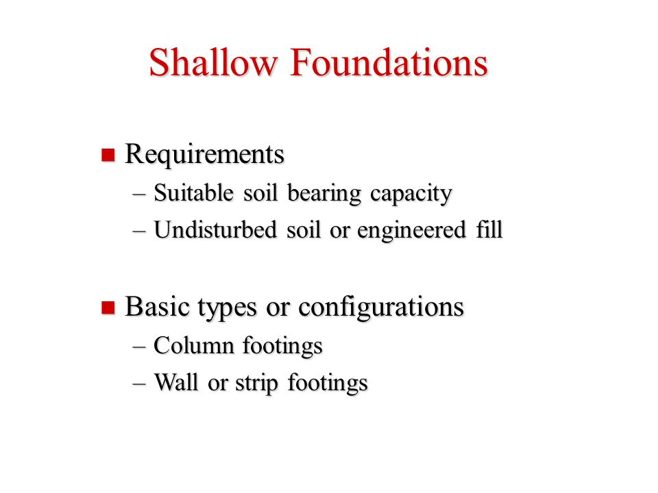 Shallow Foundations Requirements Basic types or configurations