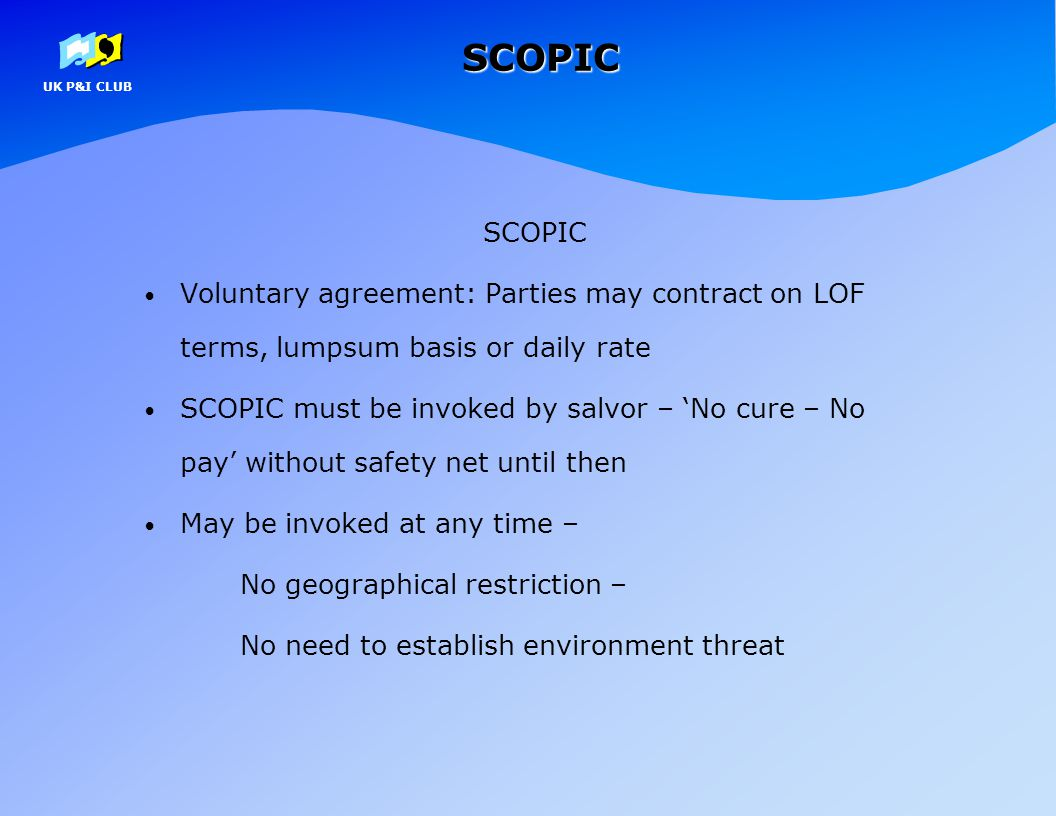 SCOPIC SCOPIC. Voluntary agreement: Parties may contract on LOF terms, lumpsum basis or daily rate.