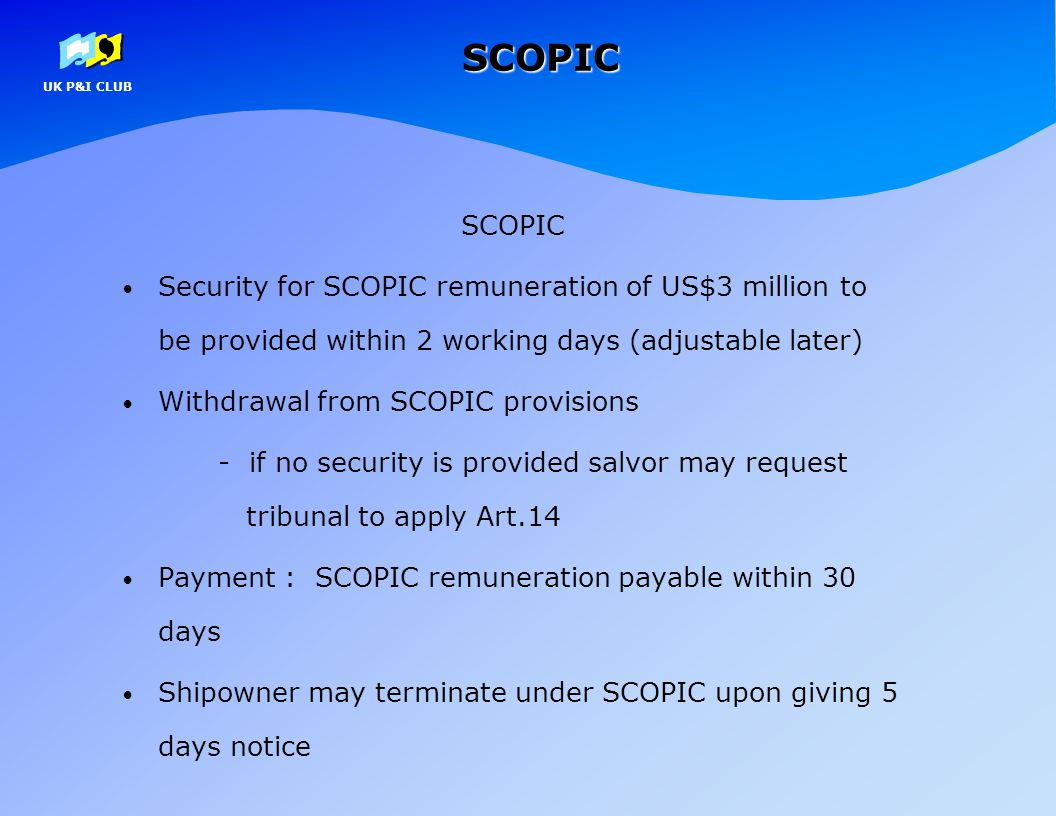 SCOPIC SCOPIC. Security for SCOPIC remuneration of US$3 million to be provided within 2 working days (adjustable later)